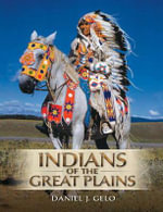 Indians of the Great Plains Plus MySearchLab with Etext -- Access Card Package : Development, Relationships and Culture - Daniel J. Gelo