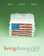 Living Democracy, with MyPoliSciLab with Etext -- Access Card Package - Daniel M. Shea