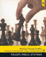 Working Through Conflict : Strategies for Relationships, Groups, and Orgainzations - Joseph P. Folger