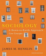 Sociology : A Down-to-earth Approach, Core Concepts (S2PCL) - James M. Henslin
