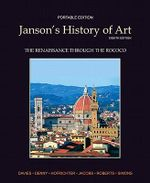 Janson's History of Art Portable Edition Book 3 : The Renaissance Through the Rococo - Penelope J. E. Davies