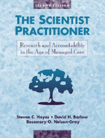 The Scientist Practitioner : Research and Accountability in the Age of Managed Care - Steven C. Hayes