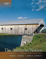 The American Nation : A History of the United States, Volume 1 Plus New MyHistoryLab with Etext -- Access Card Package - Mark C. Carnes