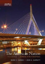 The American Nation : A History of the United States, Volume 2 with New MyHistoryLab with Etext -- Access Card Package - Mark C. Carnes
