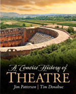A Concise History of Theatre : Vango - Jim A. Patterson