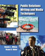 Public Relations Writing and Media Techniques - Dennis L. Wilcox