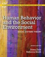 Human Behavior and the Social Environment : Social Systems Theory Plus MySearchLab with Etext -- Access Card Package - Orren Dale