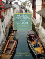 Human Evolution and Culture : Highlights of Anthropology - Melvin Ember