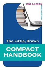 The Little, Brown Compact Handbook : Aaron Little, Brown Franchise - Jane E. Aaron