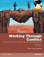 Working Through Conflict : Strategies for Relationships, Groups, and Organizations - Joseph P. Folger