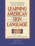 Learning American Sign Language : Beginning and Intermediate Levels 1 & 2 - Tom Humphries