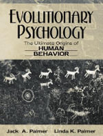 Evolutionary Psychology : The Ultimate Origins of Human Behaviour - Jack A. Palmer