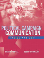 Political Campaign Communication : Inside and Out - Larry Powell