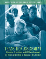 Transition Assessment : Planning Transition and Iep Development for Youth with Mild to Moderate Disabilities - Robert Miller