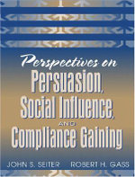 Perspectives on Persuasion, Social Influence, and Compliance Gaining - John S. Seiter