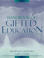 Handbook of Gifted Education : Practical Strategies for Developing Best Practice - Nicholas Colangelo
