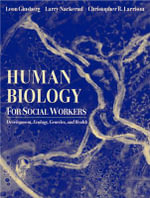 Human Biology for Social Workers : Development, Ecology, Genetics, and Health - Leon H. Ginsberg