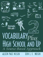 Vocabulary Plus High School and Up : A Source-Based Approach - Alleen Pace Nilsen