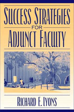 Success Strategies for Adjunct Faculty : The Virginia Plan and the University of Virginia i... - Richard E. Lyons