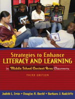 Reading and the Middle School Student : Strategies to Enhance Literacy and Learning in Middle School Content Area Classrooms - Judith L. Irvin