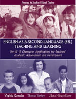 English-as-a-Second-Language (ESL) Teaching and Learning : Pre-K-12 Classroom Applications for Students' Academic Achievement and Development - Thomas D. Yawkey