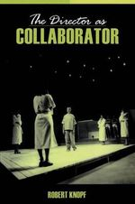 The Director as Collaborator - Robert Knopf