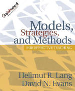 Models, Strategies, and Methods for Effective Teaching - Hellmut R. Lang