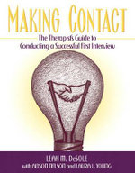 Making Contact : The Therapist's Guide to Conducting a Successful First Interview - Leah DeSole