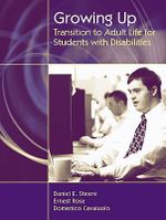 Growing Up : Transition to Adult Life for Students with Disabilities - Daniel E. Steere