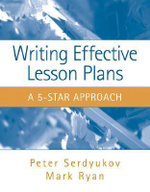 Writing Effective Lesson Plans : The 5-star Approach - Peter Serdyukov