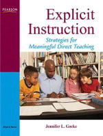 Explicit Instruction : Strategies for Meaningful Direct Teaching - Jennifer L. Goeke