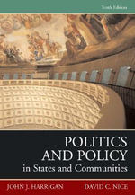 Politics and Policy in States and Communities : MySearchLab Series 15% Off Ser. - John J. Harrigan
