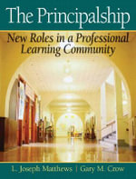 The Principalship : New Roles in a Professional Learning Community - L. Joseph Matthews