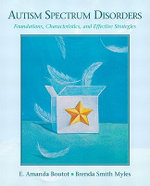 Autism Spectrum Disorders : Foundations, Characteristics, and Effective Strategies - E. Amanda Boutot