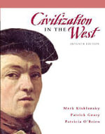 Civilization in the West : Combined Volume - Mark A. Kishlansky