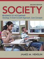 Society : Readings to Accompany Sociology: A Down-to-Earth Approach, Core Concepts - James M. Henslin