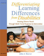 Differentiating Learning Differences from Disabilities : Meeting Diverse Needs Through Multi-Tiered Response to Intervention - John J. Hoover