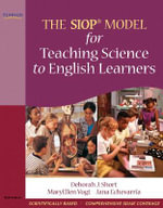 The SIOP Model for Teaching Science to English Learners : The Siop Model - Deborah J. Short
