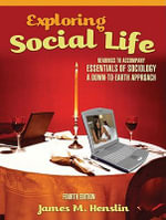 Exploring Social Life : Readings to Accompany Essentials of Sociology: a Down-to-Earth Approach - James M. Henslin