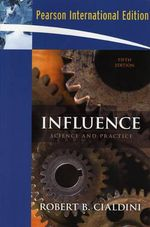 Influence : Science and Practice - Professor Robert B. Cialdini