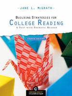 Building Strategies for College Reading : A Text with Thematic Reader - Jane L. McGrath