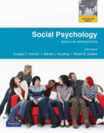 Social Psychology : Goals in Interaction - Douglas T. Kenrick