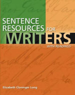 Sentence Resources for Writers, with Readings (with MyWritingLab Student Access Code Card) : Sentence Resources for Writers, with Readings (with MyWritingLab Student Access Code Card) - Elizabeth C. Long