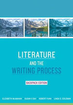 Literature and the Writing Process, Backpack Edition : Backpack Edition - Elizabeth McMahan