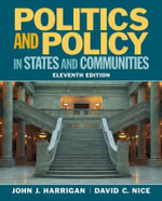 Politics and Policy in States and Communities - John J. Harrigan