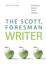The Scott, Foresman Writer : 2009 MLA Update Edition - John J. Ruszkiewicz