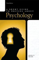 Short Guide to Writing About Psychology : Short Guides - Dana S. Dunn