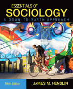 Essentials of Sociology, A Down-to-Earth Approach : A Down-To-Earth Approach - James M. Henslin