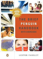 The Brief Penguin Handbook with Exercises, (with Pearson Guide to the 2008 MLA Updates) : With Exercises [With 2008 MLA Style Manual Updates] - Lester Faigley