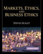 Markets, Ethics and Business Ethics : Insecurity in the New World of Work - Steven Scalet